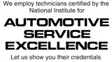 We employ technicians certified by the Nation Institute for Automotive Service Excellence